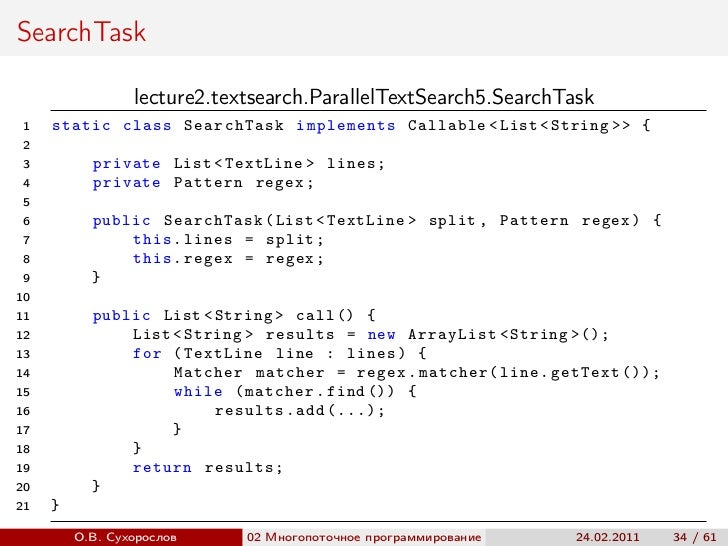 SearchTask                 lecture2.textsearch.ParallelTextSearch5.SearchTask 1   static class SearchTask implements Calla...