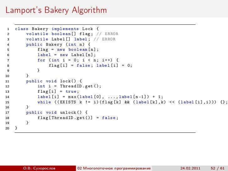 Lamport's Bakery Algorithm 1   class Bakery implements Lock { 2       volatile boolean [] flag ; // ERROR 3       volatile...