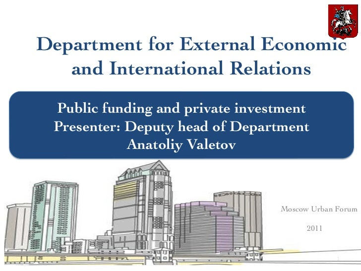 Department for External Economic   and International Relations Public funding and private investment Presenter: Deputy h...