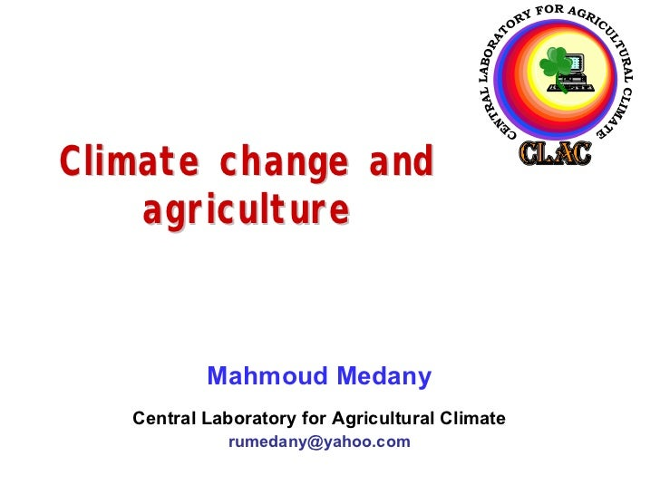 Climate change and    agriculture           Mahmoud Medany   Central Laboratory for Agricultural Climate             rumed...