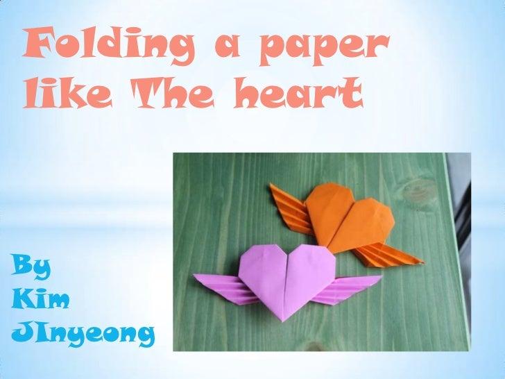 Folding a paperlike The heartByKimJInyeong