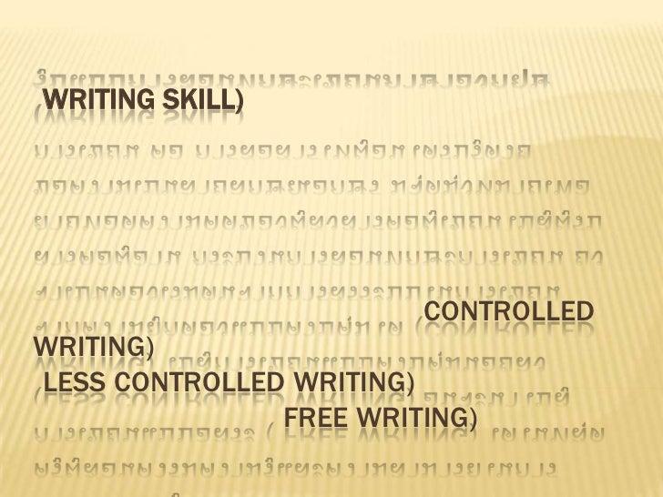 WRITING SKILL)                        CONTROLLEDWRITING)LESS CONTROLLED WRITING)               FREE WRITING)