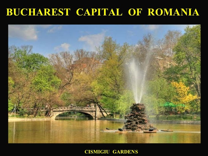 BUCHAREST CAPITAL OF ROMANIA           CISMIGIU GARDENS