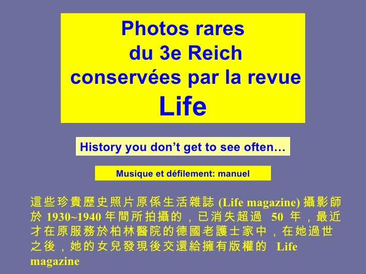 Photos rares         du 3e Reich    conservées par la revue                    Life     History you don't get to see often...
