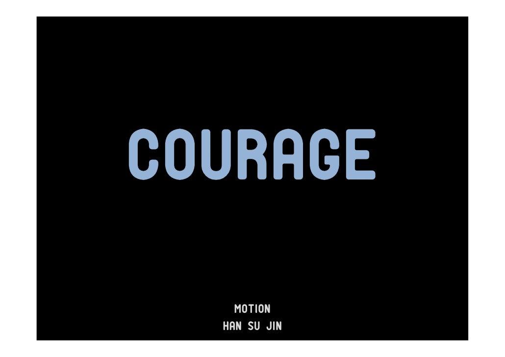 COURAGE    MOTION  HAN SU JIN