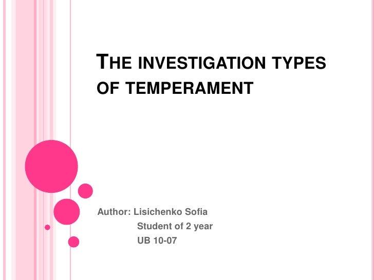 THE INVESTIGATION TYPESOF TEMPERAMENTAuthor: Lisichenko Sofia        Student of 2 year        UB 10-07