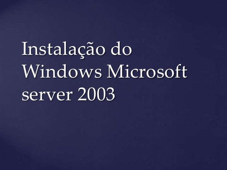 Instalação doWindows Microsoftserver 2003