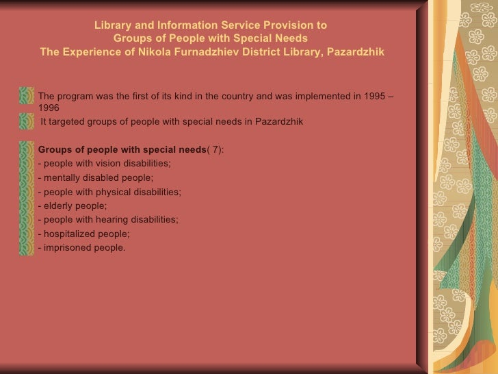 Library and Information Service Provision to             Groups of People with Special NeedsThe Experience of Nikola Furna...