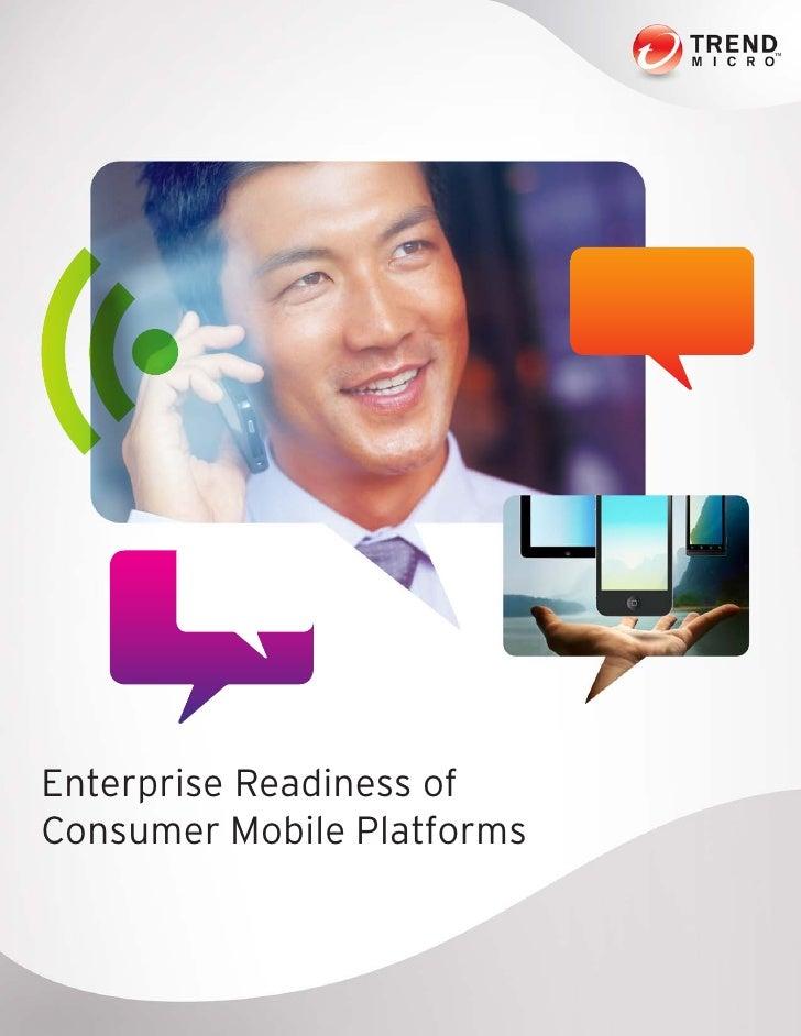 Enterprise Readiness ofConsumer Mobile Platforms