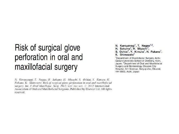 Innate danger of oral and        maxillofacial surgery• Oral and maxillofacial surgery requires  various sharp instrument•...