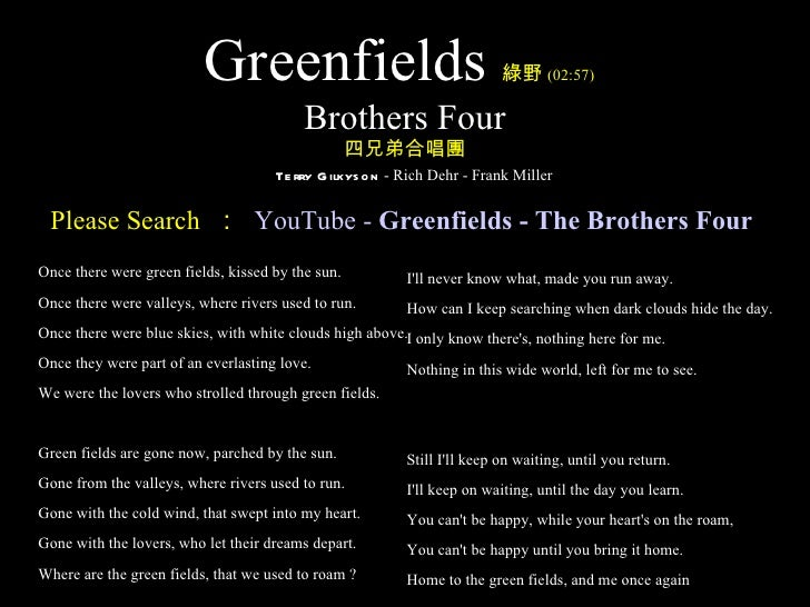 Greenfields                                     綠野 (02:57)                                          Brothers Four         ...