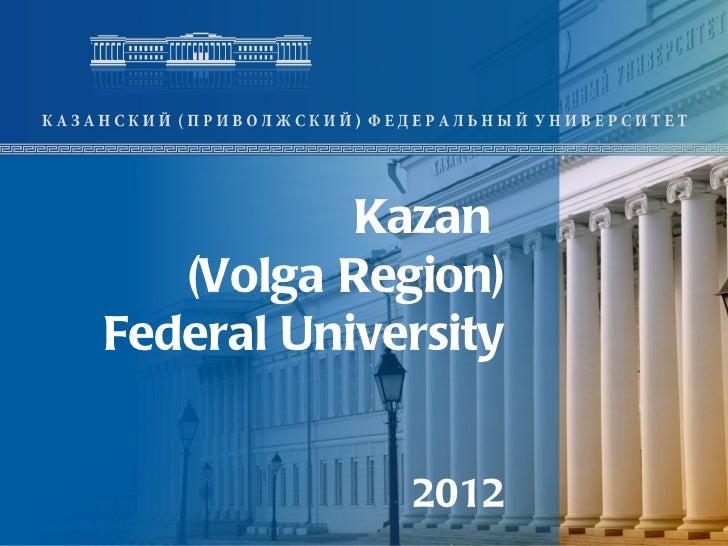 Kazan   (Volga Region)Federal University             2012
