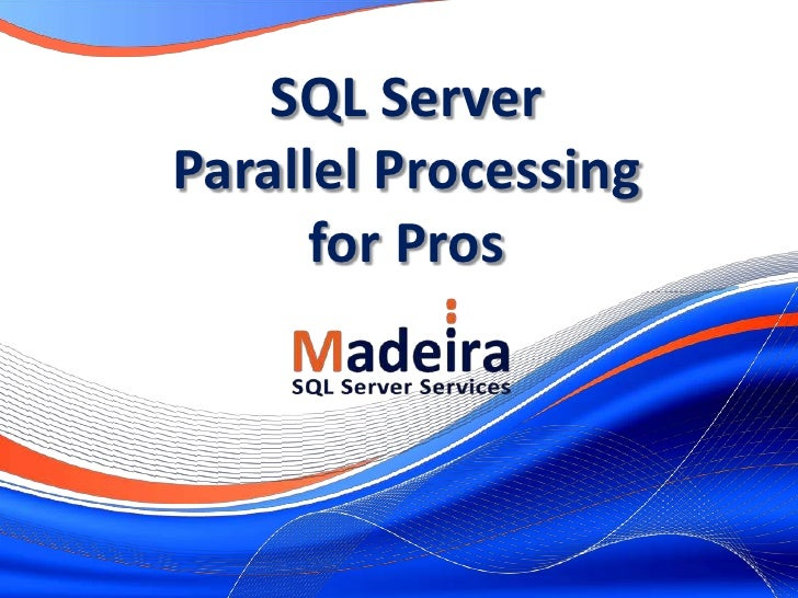 SQL ServerParallel Processing      for Pros