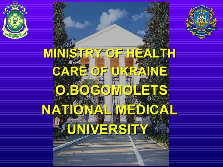 MINISTRY OF HEALTH CARE OF UKRAINE O.BOGOMOLETSNATIONAL MEDICAL   UNIVERSITY                 1