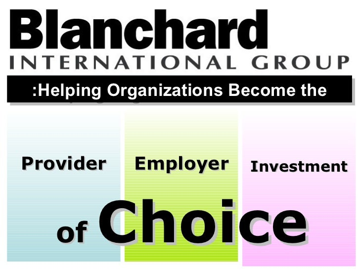 ::Helping Organizations Become the   Helping Organizations Become theProvider    Employer     Investment   of   Choice