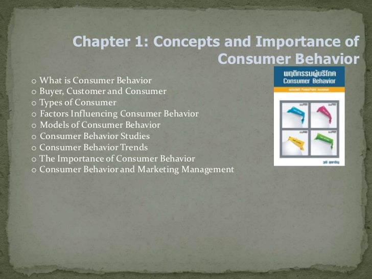 Chapter 1: Concepts and Importance of                           Consumer Behavioro What is Consumer Behavioro Buyer, Custo...