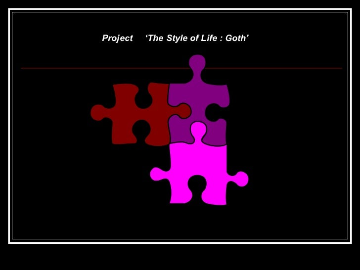 Project   'The Style of Life : Goth'