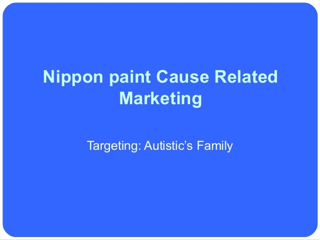 Nippon paint Cause Related        Marketing    Targeting: Autistic's Family