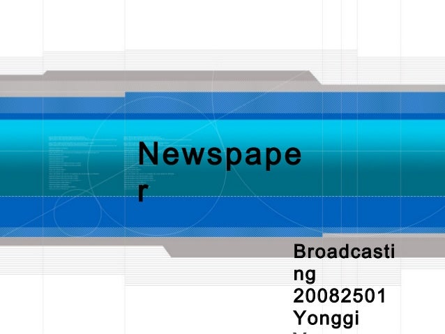 Newspaper       Broadcasti       ng       20082501       Yonggi