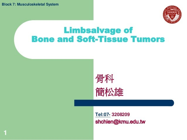 Block 7: Musculoskeletal System                      Limbsalvage of                Bone and Soft-Tissue Tumors            ...