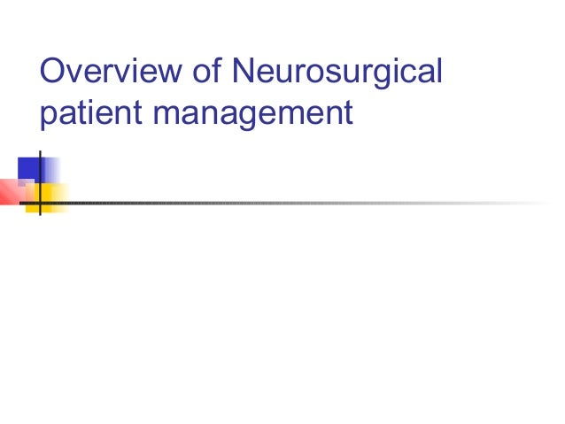 Overview of Neurosurgicalpatient management