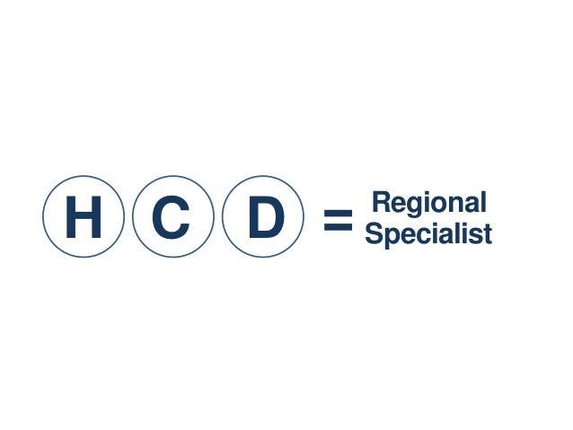 RegionalH C D =   Specialist