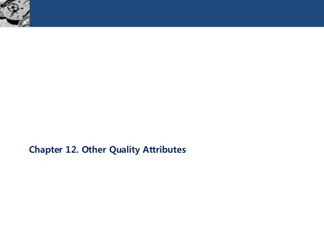 Chapter 12. Other Quality Attributes