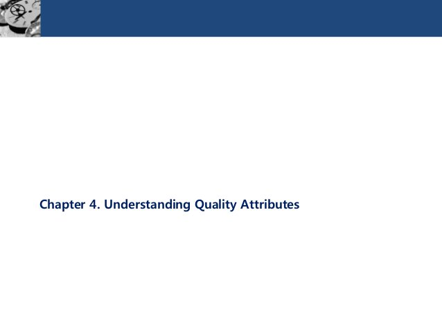 Chapter 4. Understanding Quality Attributes