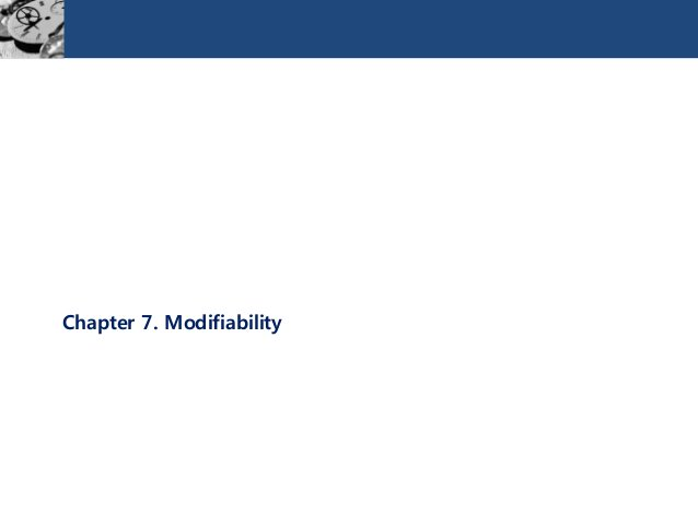Chapter 7. Modifiability