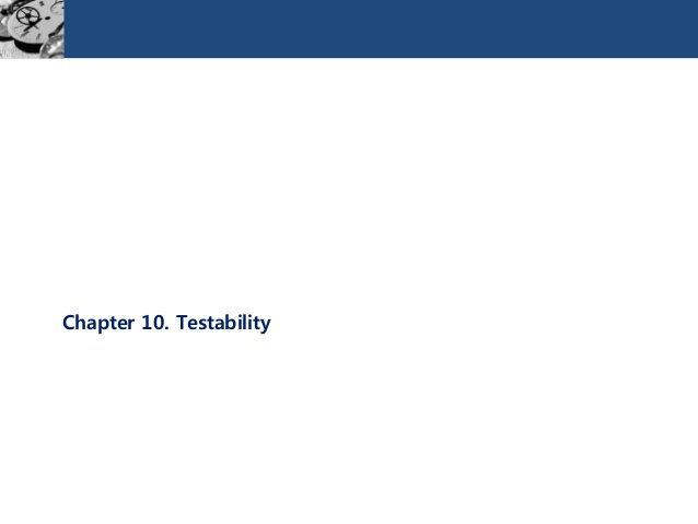 Chapter 10. Testability