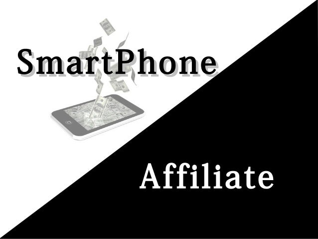 SmartPhone      Affiliate