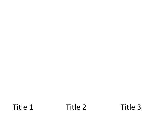 Title 1   Title 2   Title 3
