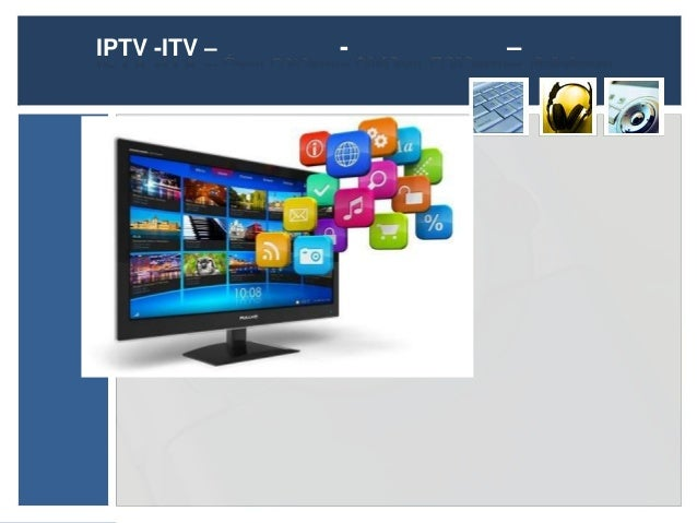IPTV -ITV –   -   –