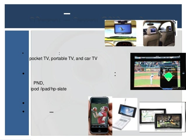 –        ––           WEB   Call   SMS   Application   Video On Demand                   Interactivity & transactions     ...