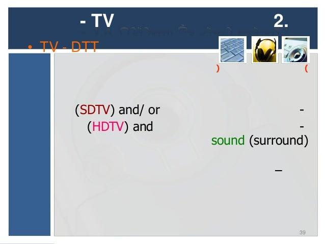 2.                                      - TV• TV - HDTV   (                  )   16 x 9 aspect ratio.   Studio Standard: 1...