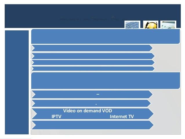 –                  .     Video on demand VODIPTV                   Internet TV