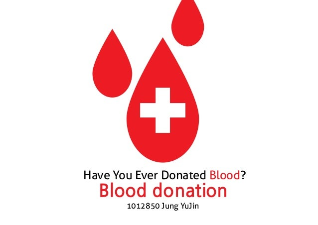 Blood donation1012850 Jung YuJinHave You Ever Donated Blood?