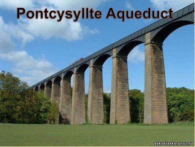 PontcysyllteAqueduct issituated in noth-eastern Wales