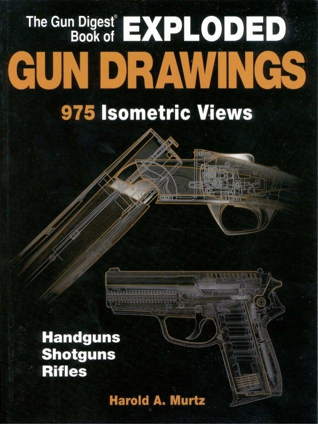 """The Gun Digest""""Book ofGUN DRAWINGSHarold A. Murtz"""