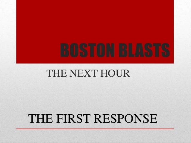 BOSTON BLASTSTHE NEXT HOURTHE FIRST RESPONSE