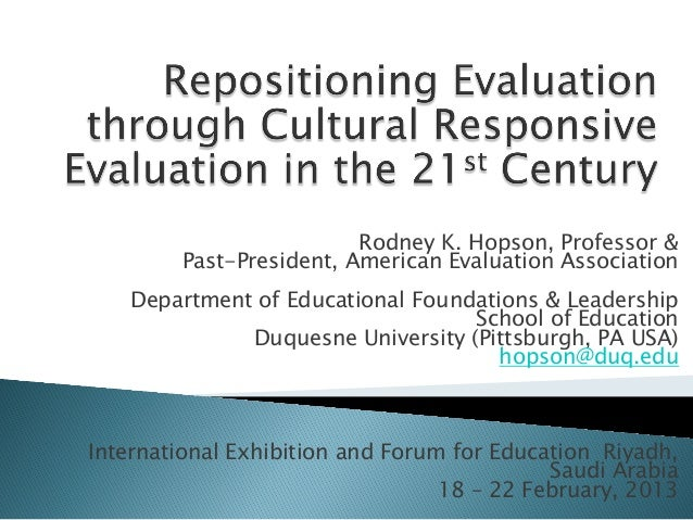 Rodney K. Hopson, Professor &Past-President, American Evaluation AssociationDepartment of Educational Foundations & Leader...