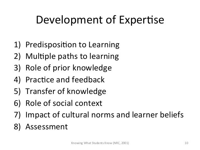 Development of ExperAse 1) PredisposiAon to Learning 2) MulAple paths to learning 3) Role of pr...