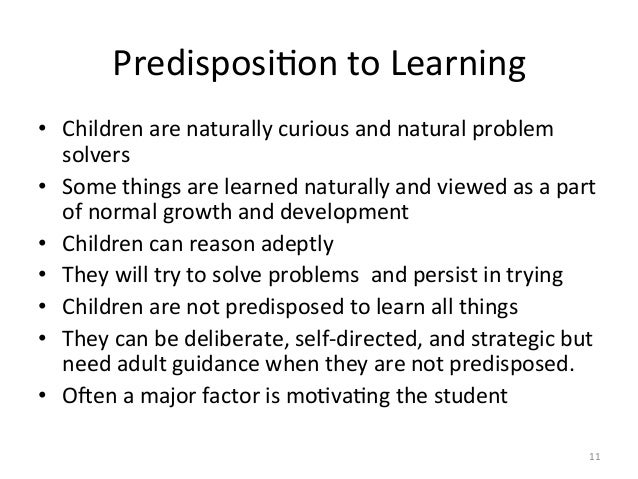 PredisposiAon to Learning • Children are naturally curious and natural problem solvers • Some th...