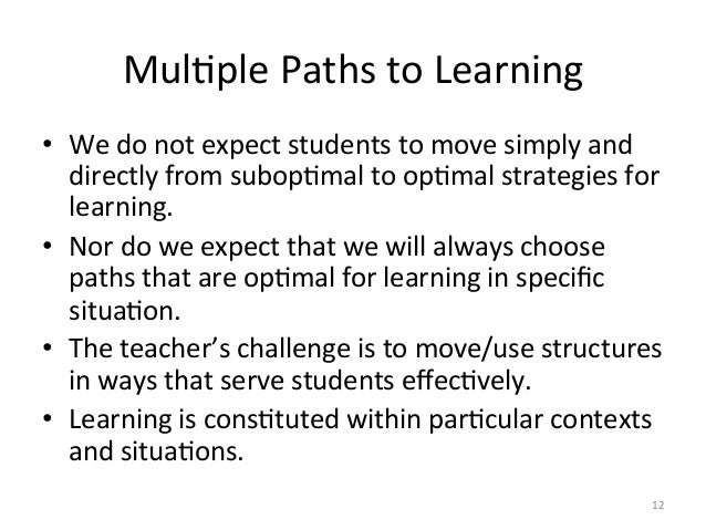 MulAple Paths to Learning • We do not expect students to move simply and directly from subo...
