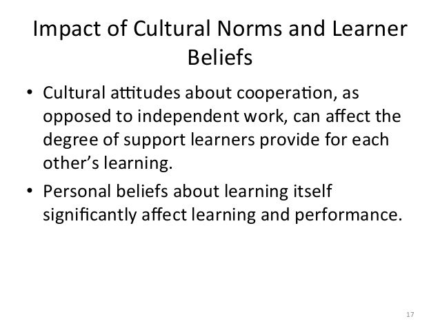 Impact of Cultural Norms and Learner Beliefs • Cultural a[tudes about cooperaAon, as opposed to...