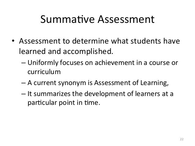 SummaAve Assessment • Assessment to determine what students have learned and accomplished. –Unifor...