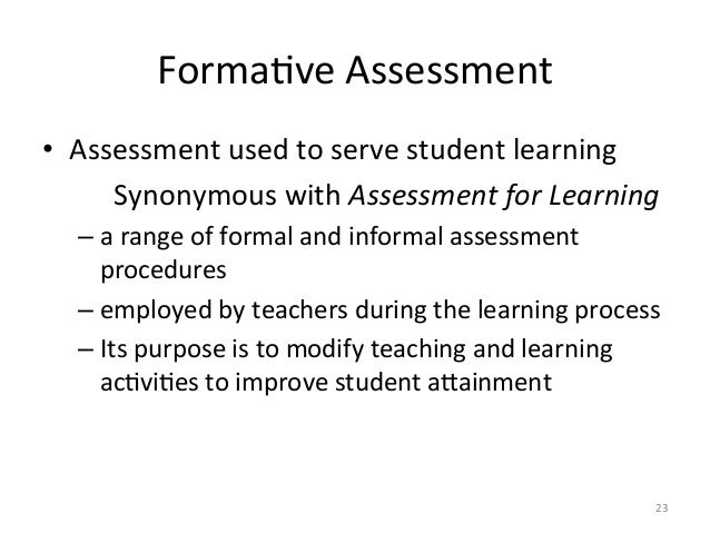 FormaAve Assessment • Assessment used to serve student learning  Synonymous with Assessment for ...