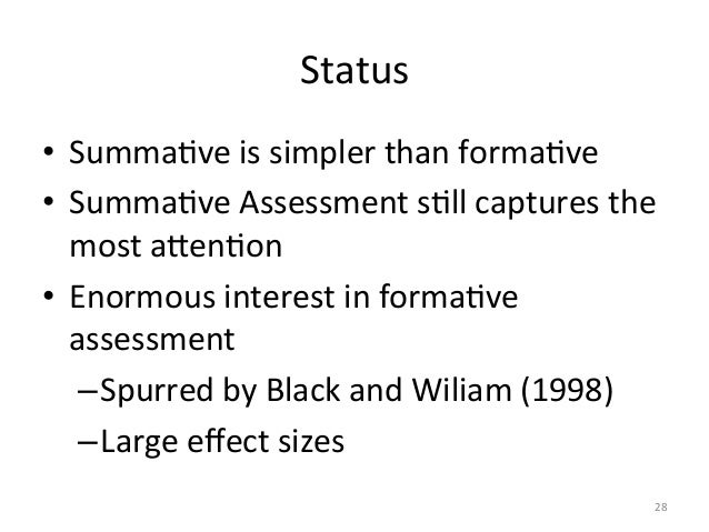 Status • SummaAve is simpler than formaAve • SummaAve Assessment sAll captures the most aLenAon...
