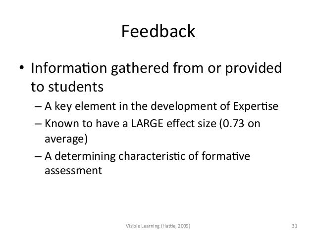 Feedback • InformaAon gathered from or provided to students  –A key element in the developme...