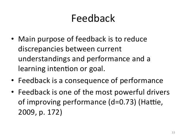 Feedback • Main purpose of feedback is to reduce discrepancies between current understandings and...